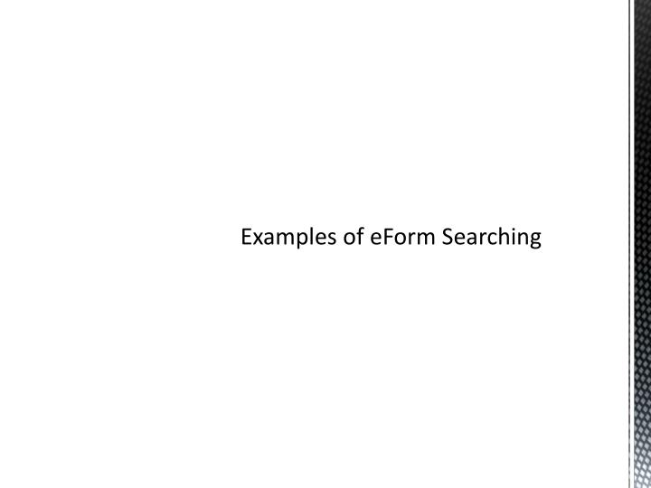 Examples of eForm Searching