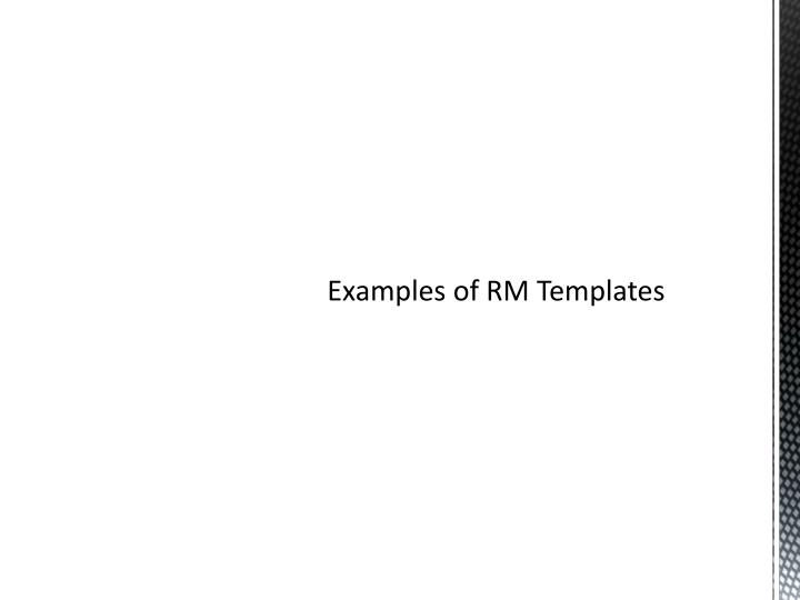 Examples of RM Templates