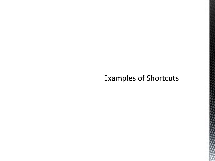 Examples of Shortcuts