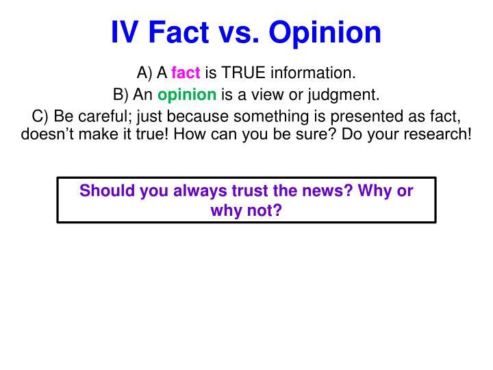 IV Fact vs. Opinion