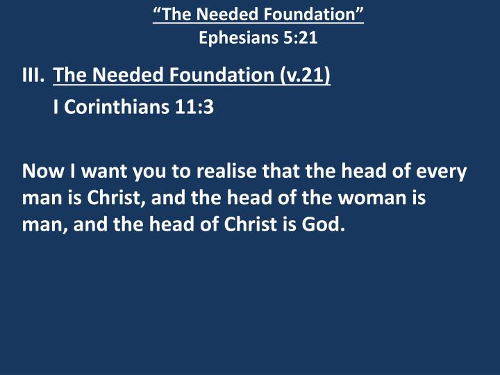 """The Needed Foundation"""