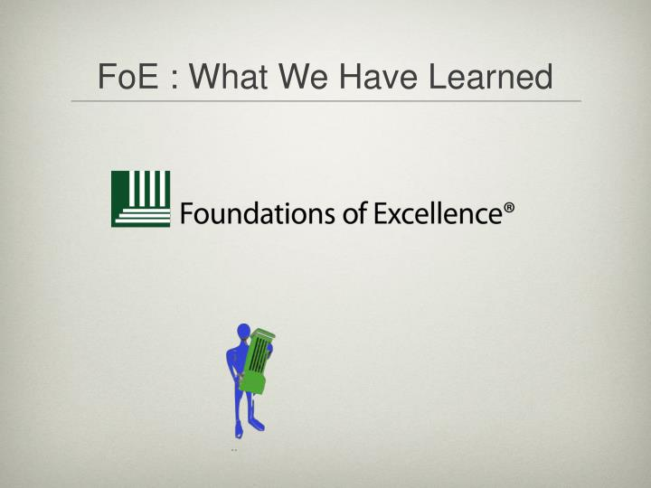 FoE : What We Have Learned