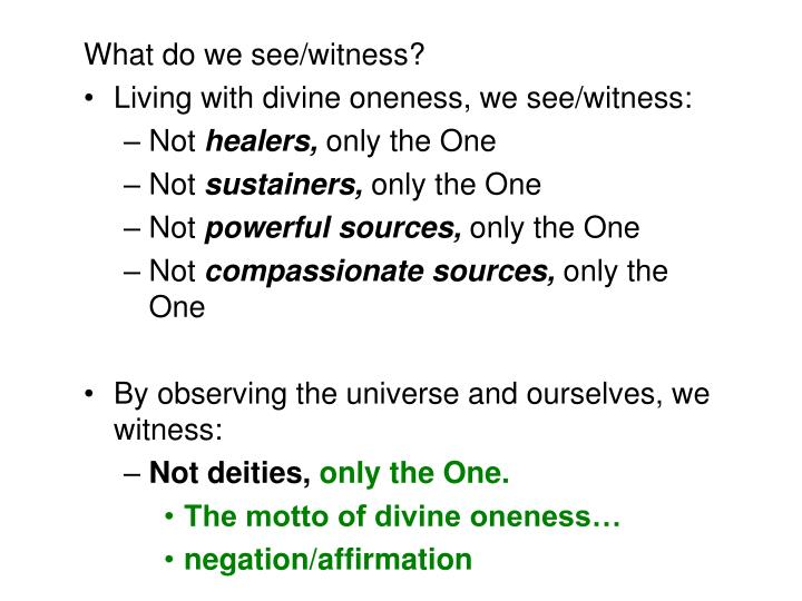 What do we see/witness?