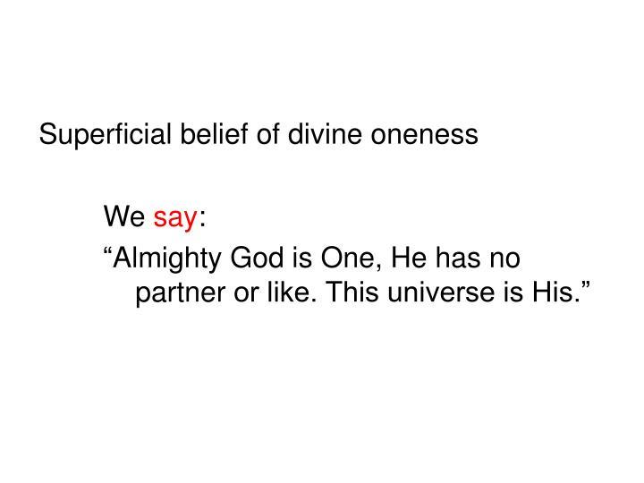 Superficial belief of divine
