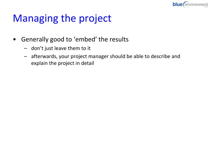 Managing the project