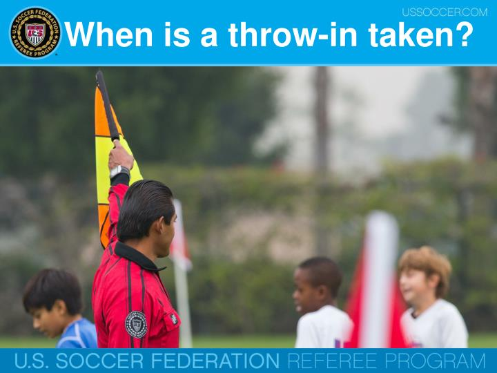 When is a throw-in taken?