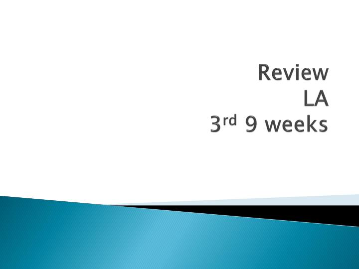 review la 3 rd 9 weeks