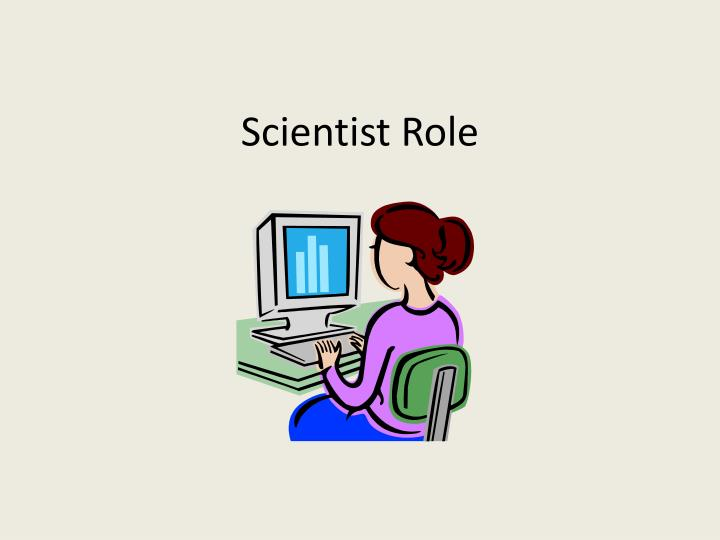 Scientist Role