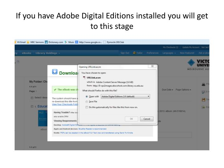 If you have Adobe Digital Editions installed you will get to this stage