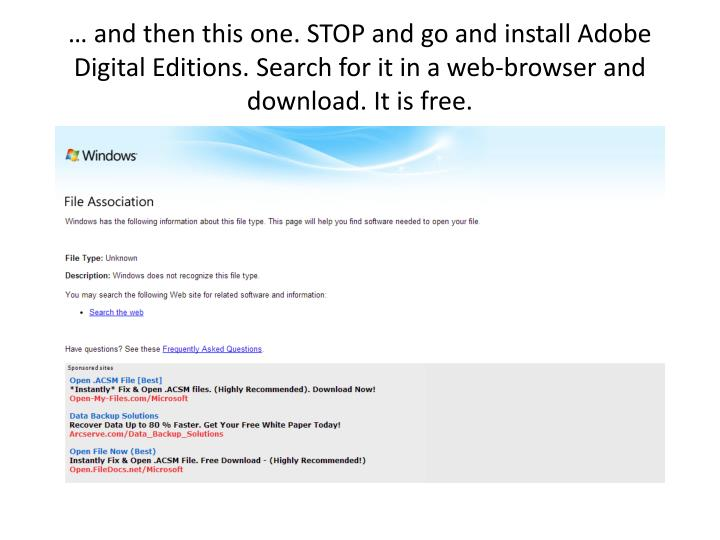 … and then this one. STOP and go and install Adobe Digital Editions. Search for it in a web-browser and download. It is free.