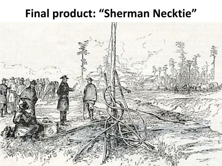 "Final product: ""Sherman Necktie"""