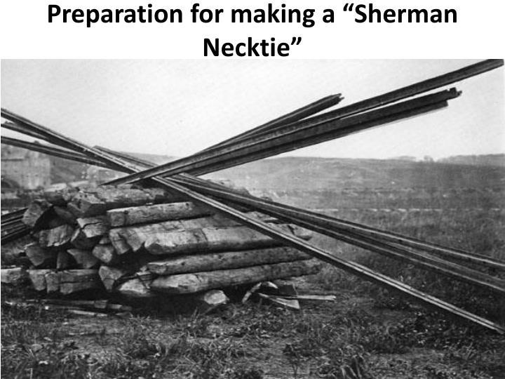 "Preparation for making a ""Sherman Necktie"""