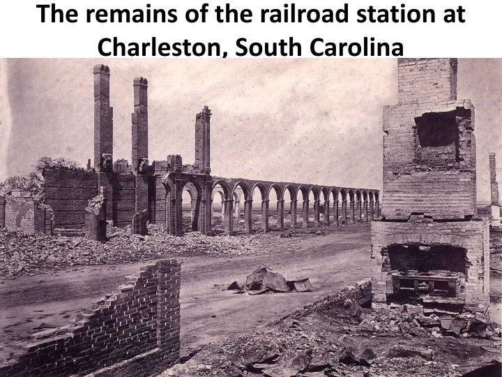 The remains of the railroad station at Charleston, South Carolina