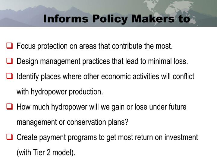 Informs Policy Makers to