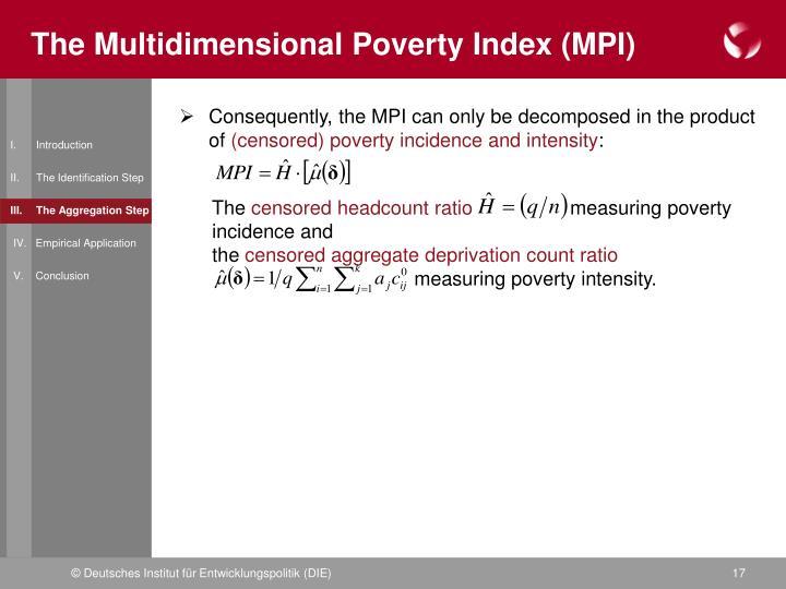 The Multidimensional Poverty Index (MPI)