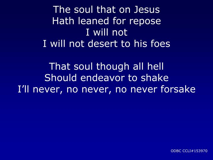 The soul that on Jesus