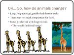 ok so how do animals change