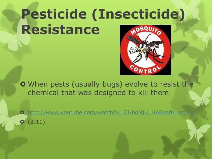 Pesticide (Insecticide) Resistance