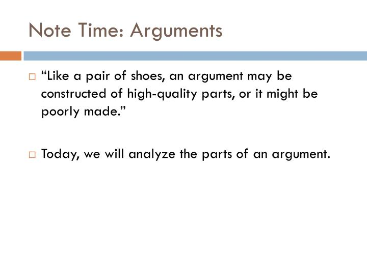 Note Time: Arguments