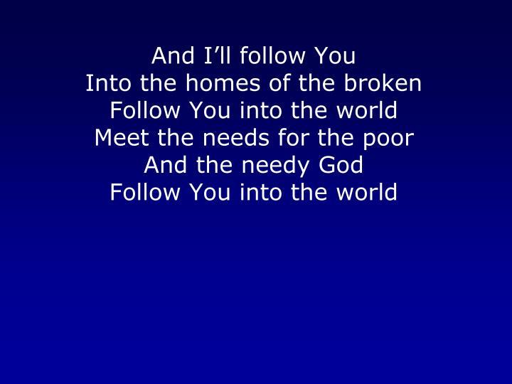 And I'll follow
