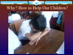 why how to help our children