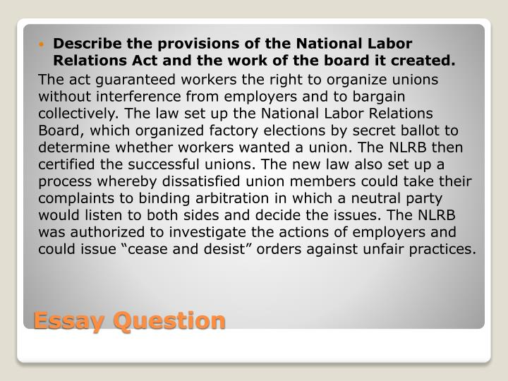 Describe the provisions of the National Labor Relations Act and the work of the board it created.