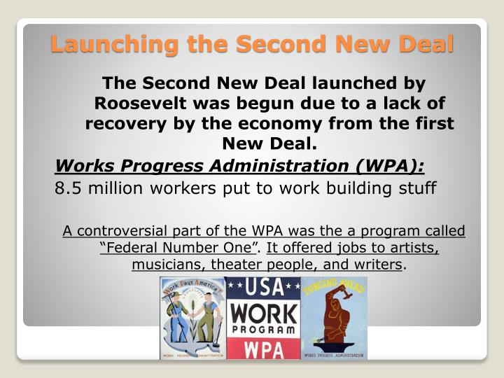 The Second New Deal launched by Roosevelt was begun due to a lack of recovery by the economy from the first New Deal.