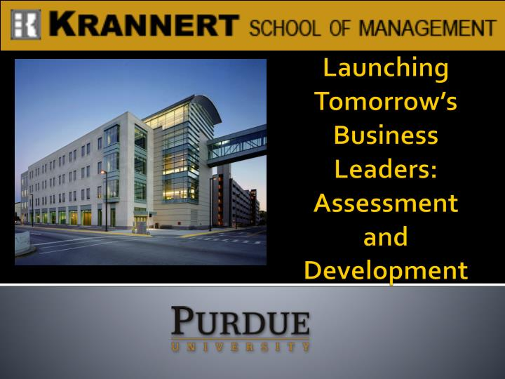 Launching Tomorrow's Business Leaders: Assessment and Development