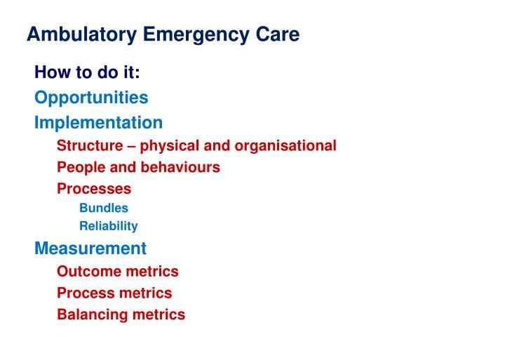 Ambulatory Emergency Care