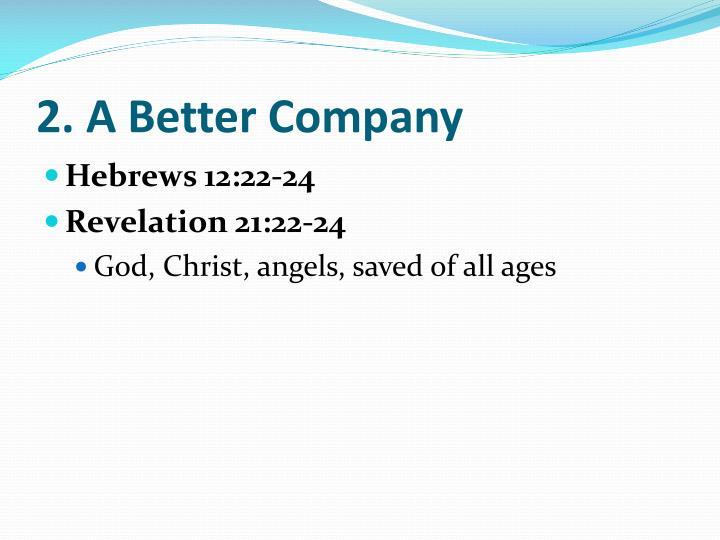 2. A Better Company