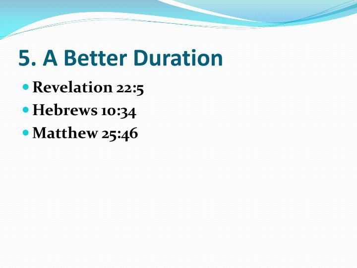 5. A Better Duration