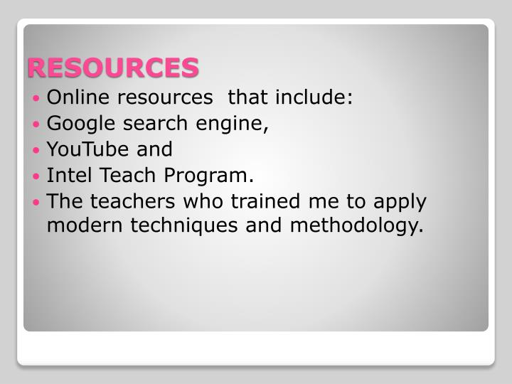 Online resources  that include: