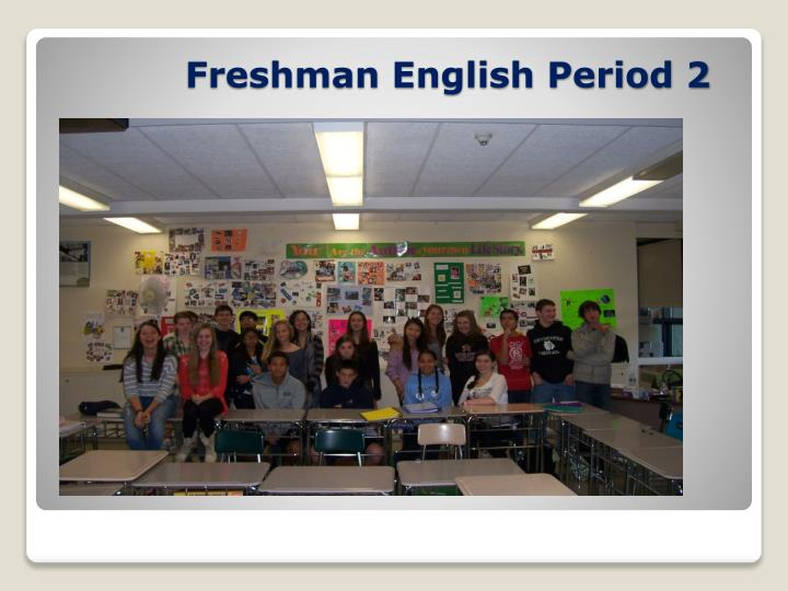 Freshman English Period 2