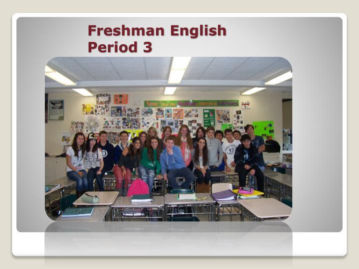 Freshman English Period 3