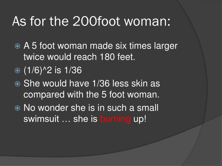As for the 200foot woman:
