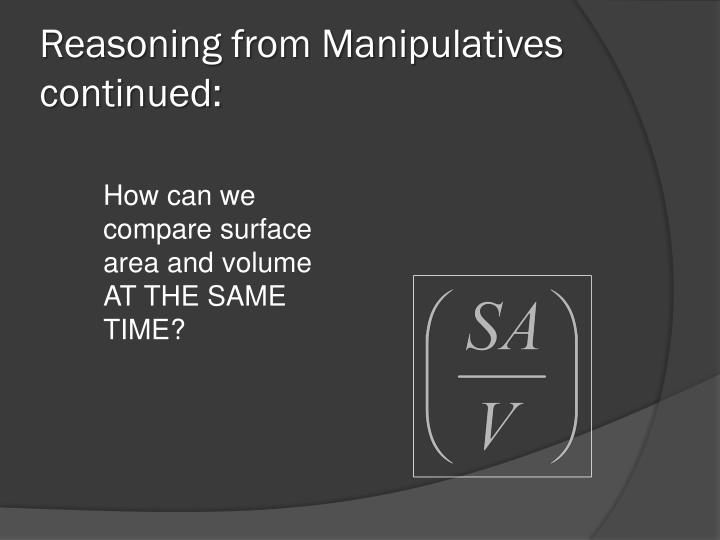 Reasoning from Manipulatives continued: