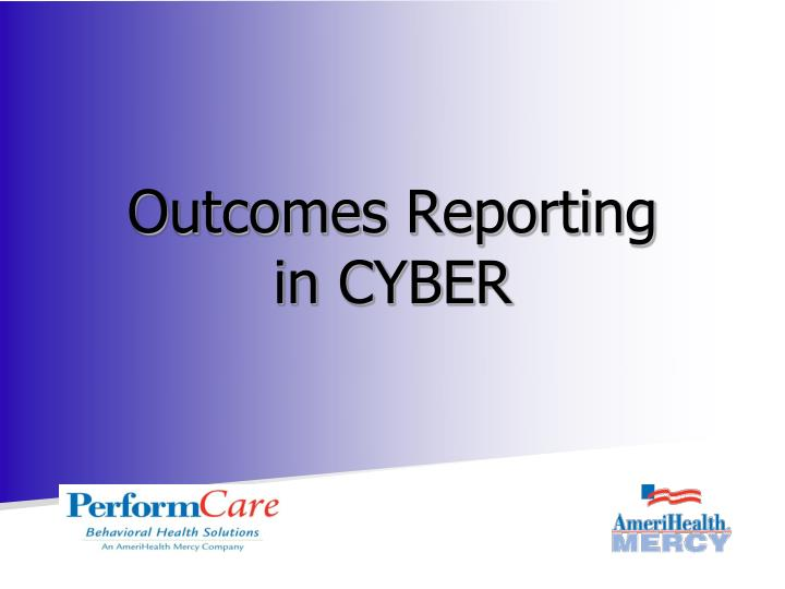 Outcomes reporting in cyber