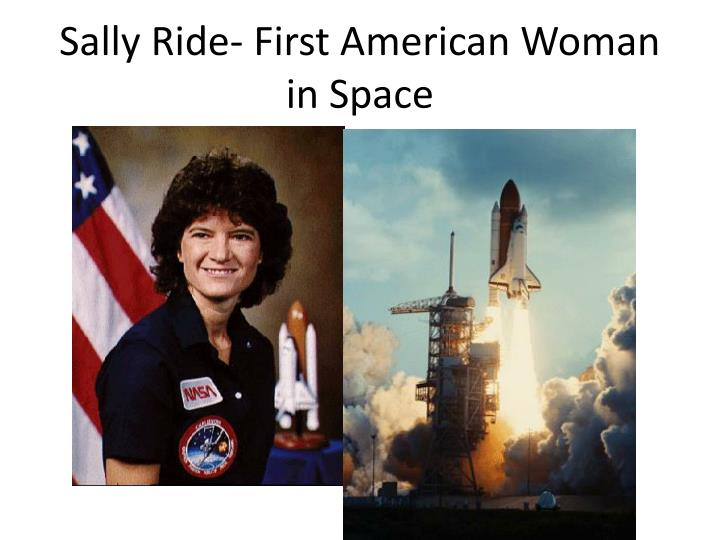 Sally Ride- First American Woman in Space