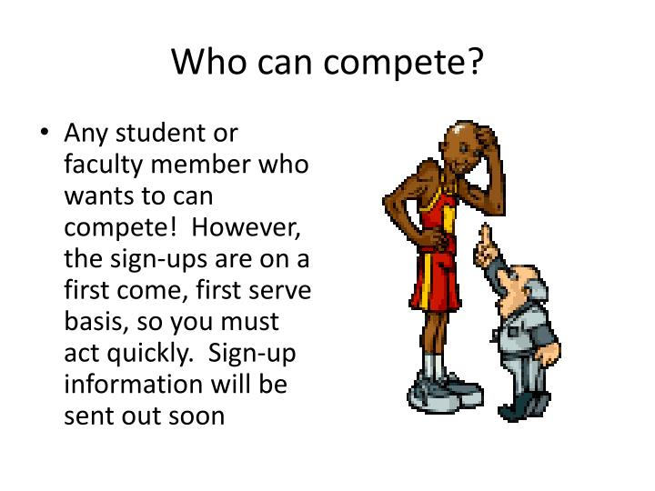 Who can compete