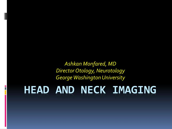 ashkan monfared md director otology neurotology george washington university