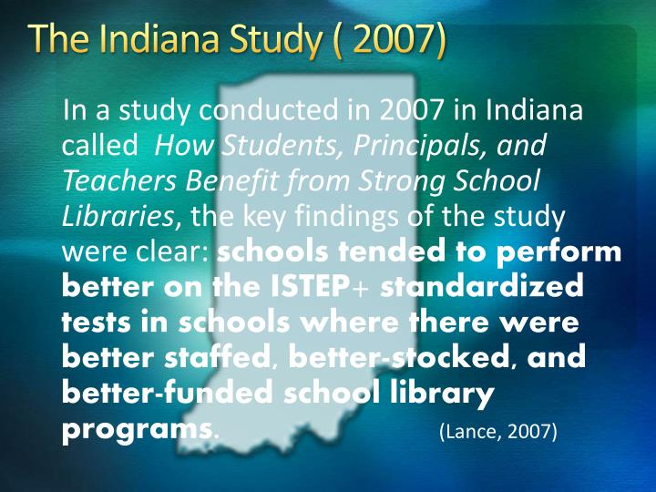 The Indiana Study ( 2007)
