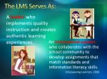 the lms serves as