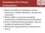 questions for future evaluations