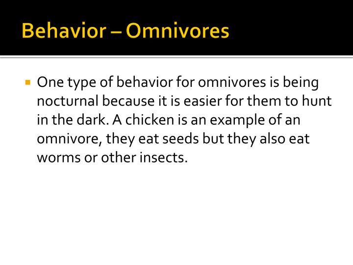 Behavior – Omnivores