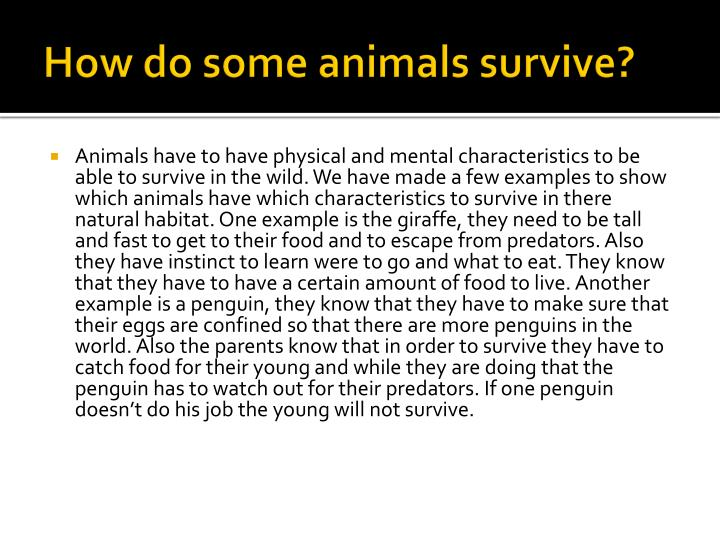 How do some animals survive?