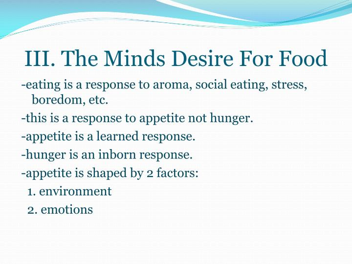 III. The Minds Desire For Food