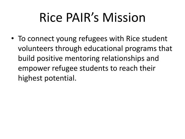 Rice PAIR's Mission