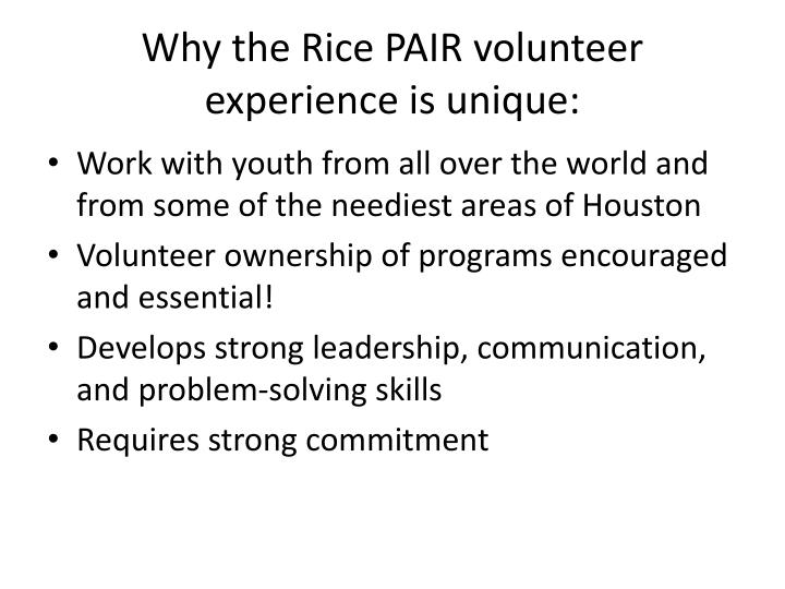 Why the Rice PAIR volunteer experience is unique: