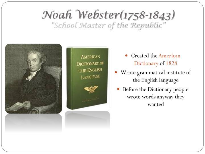 Noah Webster(1758-1843)