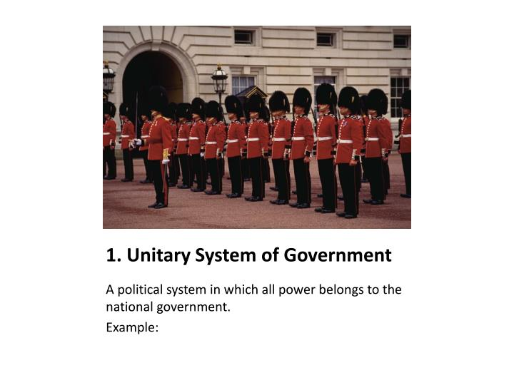 1. Unitary System of Government